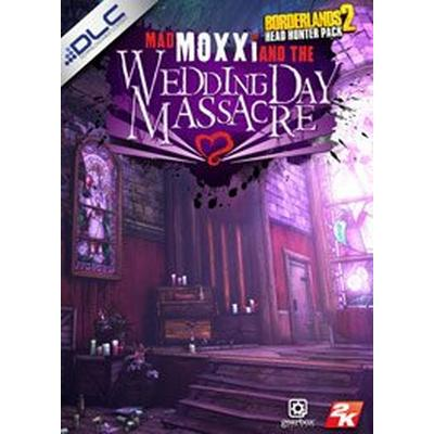 Borderlands 2 - Headhunter 4: Wedding Day Massacre