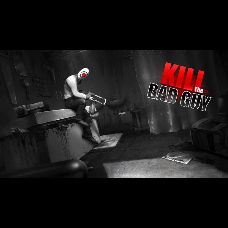 Kill The Bad Guy